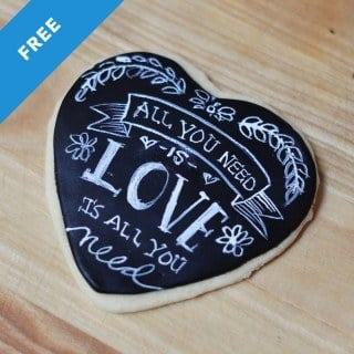 All You Need is Love Chalkboard Cookie
