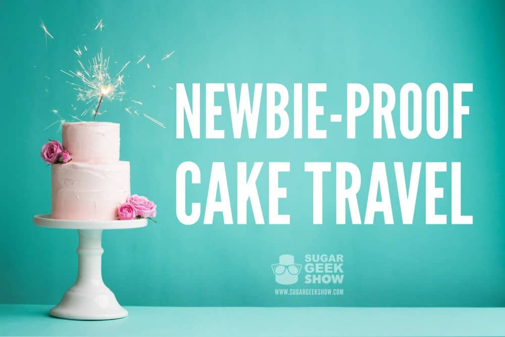 How to travel with a cake