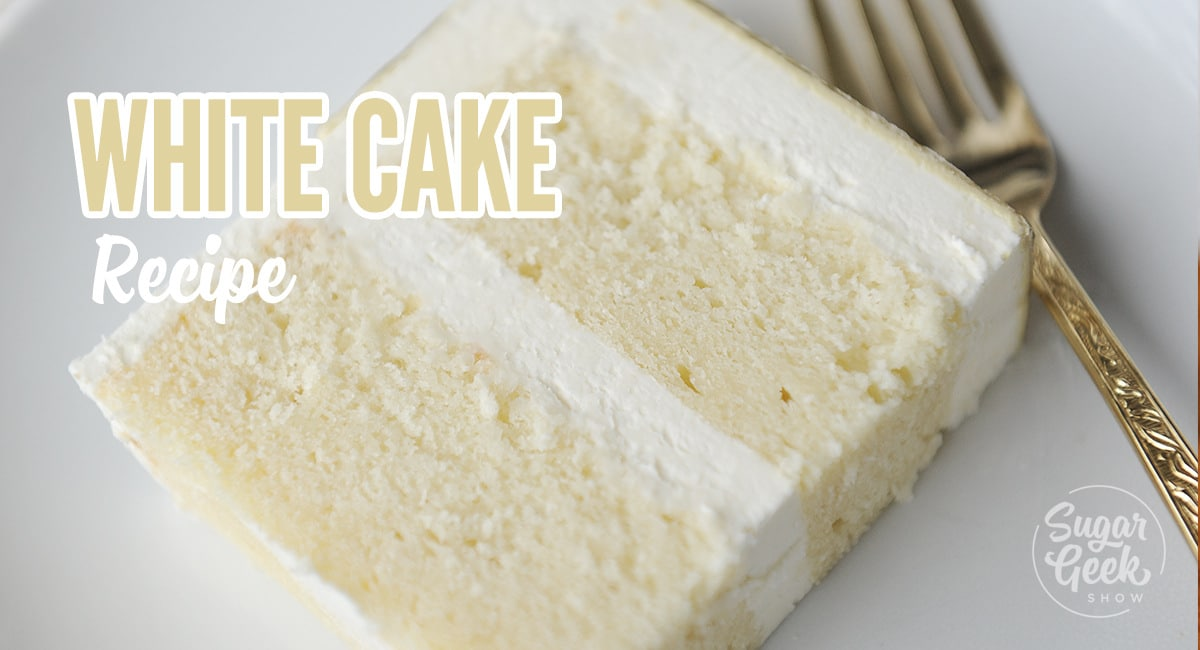 White Cake Recipe From Scratch Soft And Fluffy Sugar