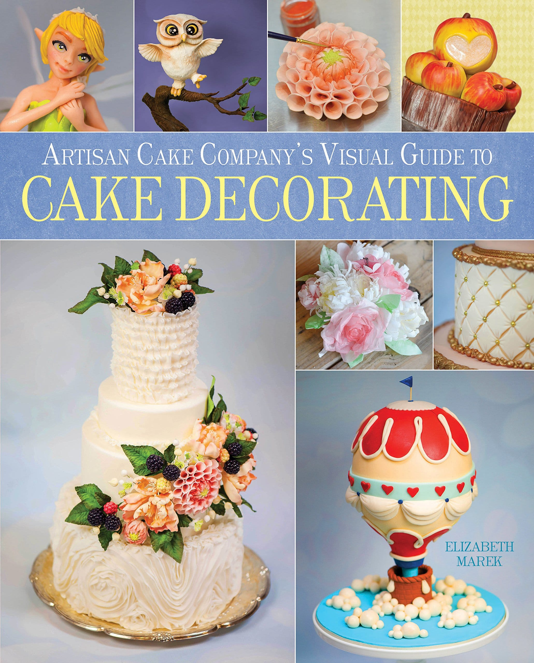 Artisan Cake Companys Visual Guide To Cake Decorating