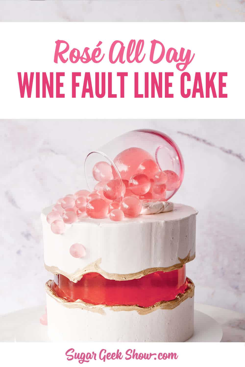 rose fault line cake tutorial made with rose wine gummy and pink champagne cake